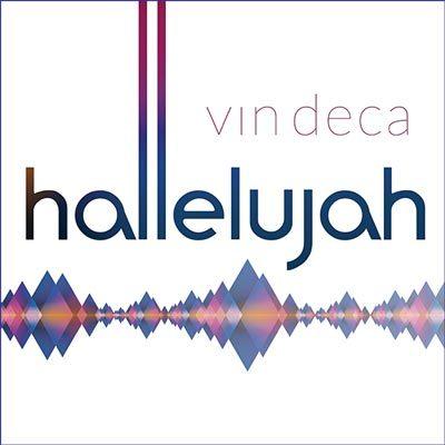 Vin Deca - Hallelujah